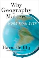WHY GEOGRAPHY MATTERS - DE BLIJ, HARM J. - NEW PAPERBACK BOOK