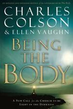Being The Body by Colson, Charles W.; Vaughn, Ellen Santilli