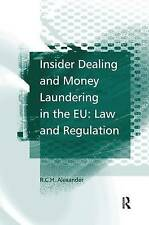 Insider Dealing and Money Laundering in the Eu: Law and Regulation by R. C. H.
