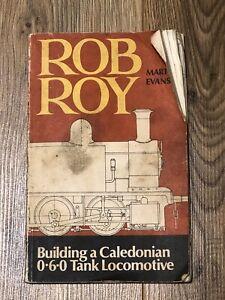 Rob Roy - Building A Caledonian 0-6-0 Tank Locomotive - Martin Evans