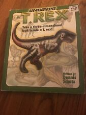 Uncover Bks.: Uncover a T. Rex : Take a Three-Dimensional Look Inside a T. Rex!