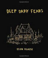 Deep Dark Fears: 1 by Fran Krause, NEW Book, (Hardcover) FREE & Fast Delivery
