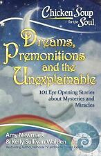 Chicken Soup for the Soul: Dreams and the Unexplainable: 101 Eye-