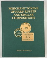 Numismatic Merchant Tokens of Hard Rubber and Similar Compositions Schenkman