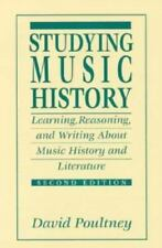 Studying Music History: Learning, Reasoning, and Writing About Music History and