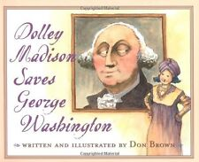 Dolley Madison Saves George Washington by Don Brown (Paperback)FREE shipping $35
