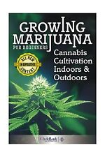 Growing Marijuana For Beginners: Cannabis Cultivation Indoors a... Free Shipping