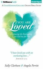 You Are Loved : Embracing the Everlasting Love God Has for You by Angela...