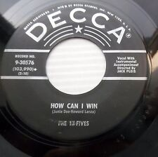 HI FIVES doowop 45 HOW CAN I WIN / MY FRIEND decca black cc1389