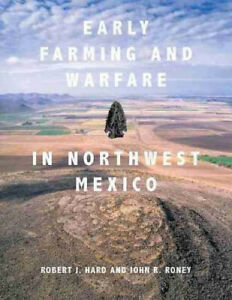 Early Farming and Warfare in Northwest Mexico by Robert J. Hard