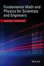 Fundamental Math and Physics for Scientists and Engineers: By Yevick, David, ...