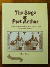 The Siege at Port Arthur - Russo-japanese War Through the Stereoscope - Ron Blum