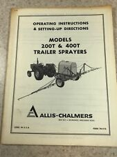 Original Allis Chalmers Operator's Manual for Models 200T 400T Trailer Sprayers