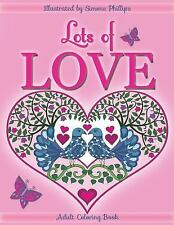 Lots of Love Coloring Book (Colouring Book) : Love Inspired...