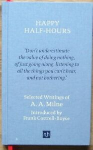 Happy Half-Hours Selected Writings of A A Milne (hardback) - charity item