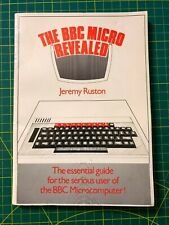 The Acorn BBC Micro Revealed book by Jeremy Ruston