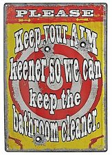 "12""x 17"" Tin Metal Sign Keep Your AIM Keener So We Can Keep The Bathroom Cleaner"