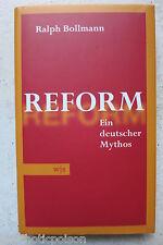 REFORM - Ein deutscher Mythos - von Ralph Bollmann  Wjs Verlag 2008 1. Auflage