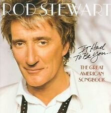 ROD STEWART - IT HAD TO BE YOU: THE GREAT AMERICAN SONGBOOK [BONUS TRACK] NEW CD