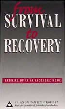 From survival to Recovery Growing up in a Alcoholic Home by Al anon Family Group
