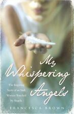 My Whispering Angels: The inspiring story of an Irish woman touched by Angels,F