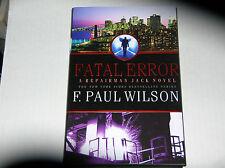 A Repairman Jack Novel: Fatal Error by F. Paul Wilson (2010)  SIGNED 1st/1st