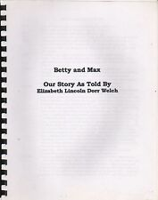 Betty And Max Our Story As Told By Elizabeth Lincoln Dorr Welch/Maine
