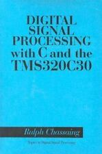 Digital Signal Processing with C and the TMS320C30 (Topics in Digital Signal
