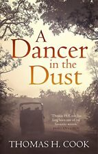 A Dancer in the Dust,Thomas H. Cook