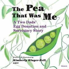 The Pea That Was Me: The Pea That Was Me : A Two Dads' Egg Donation and...