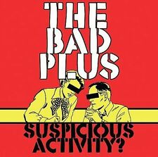 THE BAD PLUS - SUSPICIOUS ACTIVITY? NEW CD