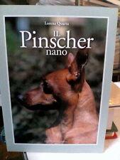 IL PINSCHER NANO - LORENA QUARTA - ED.OLIMPIA - 2009 - CANI - CINOFILIA