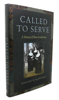 Margaret M.  McGuinness CALLED TO SERVE A History of Nuns in America 1st Edition