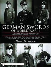 German Swords of World War II – Vol.3: DLV, Diplomats, Customs,Police, Fire, etc