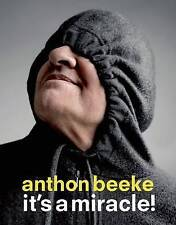 Anthon Beeke: It's a Miracle! 'It's a Miracle! Edelkoort, Lidewij