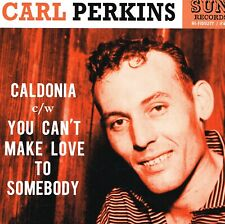 CARL PERKINS - CALDONIA / YOU CAN'T MAKE LOVE TO SOMEBODY (1950s SUN Rockabilly)