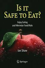 NEW Is it Safe to Eat?: Enjoy Eating and Minimize Food Risks by Ian Shaw