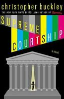 Supreme Courtship by Christopher Buckley 2008 Hardcover