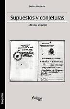 Supuestos y Conjeturas (Dossier Urquijo) (Spanish Edition) by Javier Anastasio