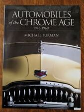Automobiles of the Chrome Age, 1946-1960 by Michael Furman (2004, Hardcover)