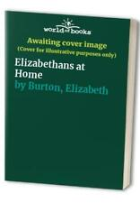 Elizabethans at Home by Burton, Elizabeth 0099075008 FREE Shipping