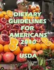 Dietary Guidelines for Americans 2010 by USda Health & Human Services (2014,...