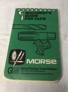 VINTAGE MORSE CUTTING TOOLS MACHINIST'S GUIDE FOR TAPS 1974 POCKET REFERENCE