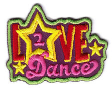 """LOVE TO DANCE"" - DANCER - MUSIC - DANCING -JAZZ -  Iron On Embroidered Patch"