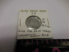 UNLISTED MAVERICK RARE R-10 CITY DRUG STORE 5  CENT TOKEN LOUISVILLE,ALA. ONLY 1
