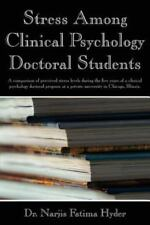 Stress Among Clinical Psychology Doctoral Students: A Comparison of Perceived St