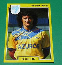 N°262 THIERRY RABAT SPORTING CLUB TOULON PANINI FOOTBALL FOOT 92 1991-1992