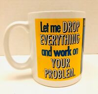Dilbert Dogbert Let Me Drop Everything And Work On Your Problem Coffee Mug