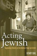 Acting Jewish: Negotiating Ethnicity on the American Stage and Screen-ExLibrary