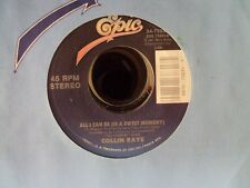 """COLLIN RAYE All I Can Be (Is A Sweet Memory)/Good For You 7"""" 45 country"""
